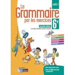 La Grammaire par les exercices 6e - Cahier d'exercices - 2018 - Bordas