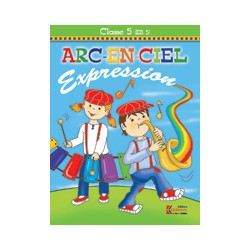 ARC EN CIEL CM2 - 5ème ANNEE - CAHIER D'EXPRESSION