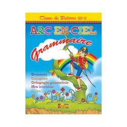 ARC EN CIEL 6° - 6ème ANNEE - CAHIER DE GRAMMAIRE