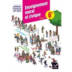 L'apprenti citoyen du XXIe siècle Enseignement moral et civique 6e - Cahier d'activité - 2015 - Hatier