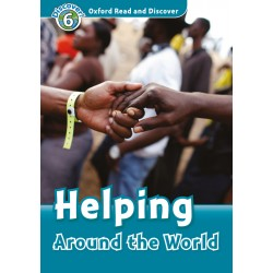 Helping Around the World - Audio Pack - Oxford Read and Discover - Level 6 - OXFORD