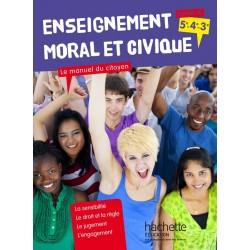Manuel du Citoyen : Enseignement Moral et civique (5e/4e/3e) - 2015 - Hachette