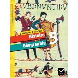 Histoire Géographie 5ème - 40 Fiches d'activités - éd 2010