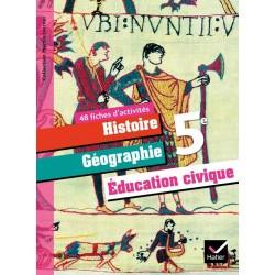 48 Fiches d'activités : Histoire Géographie Education Civique 5 ème - éd 2010