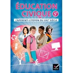 L'apprenti citoyen du XXIe siècle Éducation civique 5e éd. 2010 - Cahier de l'élève