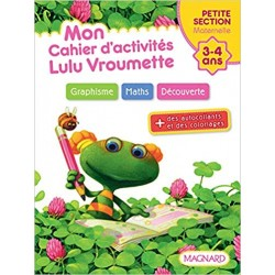 Mon cahier d'activités - Lulu Vroumette - PS - 2012 - Magnard
