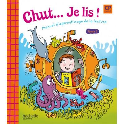 Chut... Je lis ! - Méthode de lecture CP - Livre élève Tome 1 - Ed.2009 - Hachette