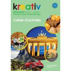 Kreativ allemand année 1 palier 1 - Cahier d'activités - édition 2013