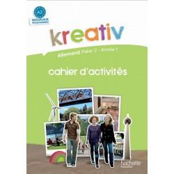 Kreativ allemand année 1 palier 2 - Cahier d'activités - édition 2009