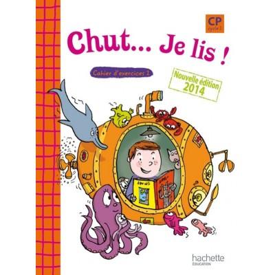 Chut... Je lis ! - Méthode de lecture CP - Cahier élève 1 - Ed.2014 - Hachette