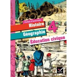 Histoire-Géographie Education Civique 4e - éd. 2011 - Fiches d'activités