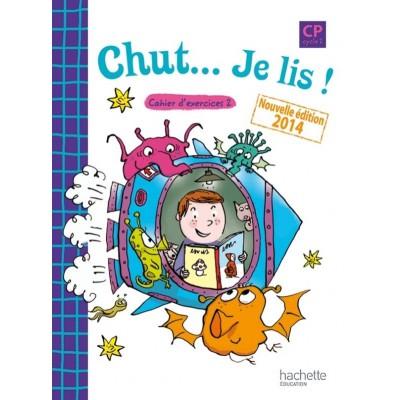 Chut... Je lis ! - Méthode de lecture CP - Cahier élève 2 - Ed.2014 - Hachette