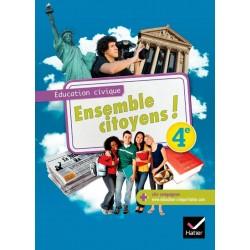 Ensemble citoyens ! Éducation civique 4e - Manuel - 2011 - Hatier