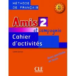 Amis et compagnie 2 - Cahier d'activités - 2008 - Cle International