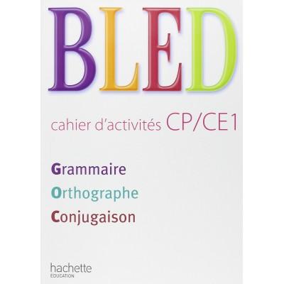 Bled CP / CE1 - Cahier d'activités - 2009 - Hachette