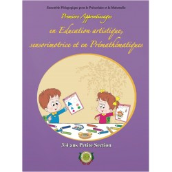Premiers apprentissages en éducation artistique, sensorimotrice et en prémathématiques - PS - 3/4 ans - Arrissala