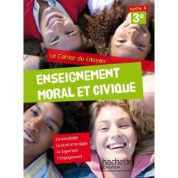 Cahier du citoyen - Enseignement Moral et Civique (EMC) 3ème - 2015 - Hachette