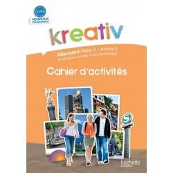 Kreativ allemand année 2 palier 2 - Cahier d'activités - édition 2010