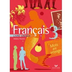 MOTS EN VOYAGE - LIVRE UNIQUE DE FRANCAIS 3E - ED 2008