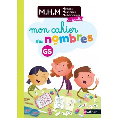 MHM - La méthode Heuristique de Mathématiques - GS - Mon cahier des nombres - 2020 - Nathan