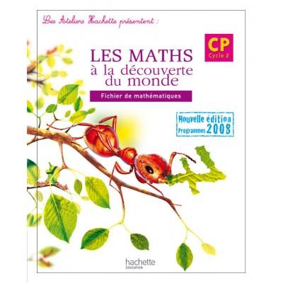 Les maths à la découverte du monde CP - Fichier - 2009 - Hachette