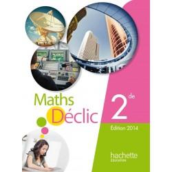 Maths Déclic 2de - Manuel - 2014 - Hachette
