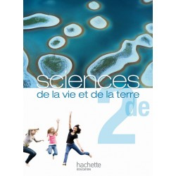 Sciences de la vie et de la terre (SVT) 2de - Manuel - 2010 - Hachette