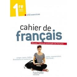 Cahier de Français 1e - 250 exercices - 2013 - Hachette