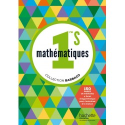 Mathematique 1e S - Collection Barbazo - Manuel - 2015 - Hachette