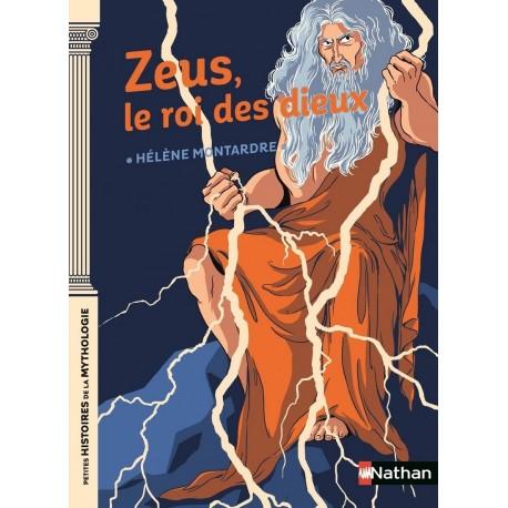 Zeus le roi des dieux - Hélène Montardre - Nathan