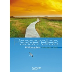 Passerelles Philosophie Tle L / ES / S - Manuel - 2013 - Hachette