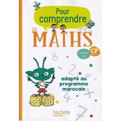 Pour comprendre les maths CP - Fichier - Adapté au programme Marocain - 2020 - Hachette