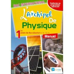 L'archipel de Physique 1e année Bac - Manuel - 2016 - Moynier