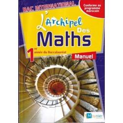 L'archipel des maths 1e année Bac - Manuel - 2016 - Moynier
