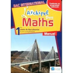 L'archipel des maths 1e année Bac - Sciences Maths - Manuel - 2017 - Moynier