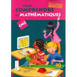 Pour comprendre les maths CM2 - Fichier de l'élève - Adapté au programme Marocain - Hachette