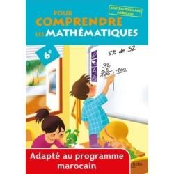 Pour comprendre les Mathématiques 6ème - Adapté au programme Marocain - 2014 - Hachette