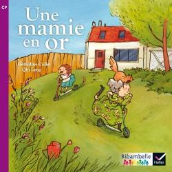 Une Mamie en or - Ribambelle CP série violette - Album nº2 - Hatier