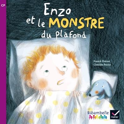 Enzo et le monstre du plafond - Ribambelle CP série violette - Album nº3 - Hatier
