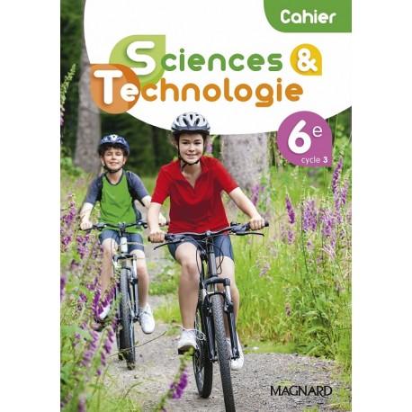 Sciences et Technologie 6e - Cahier - 2021 - Magnard