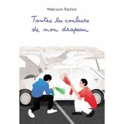 Toutes les couleurs de mon drapeau - Mabrouck Rachedi - Ecole des loisirs