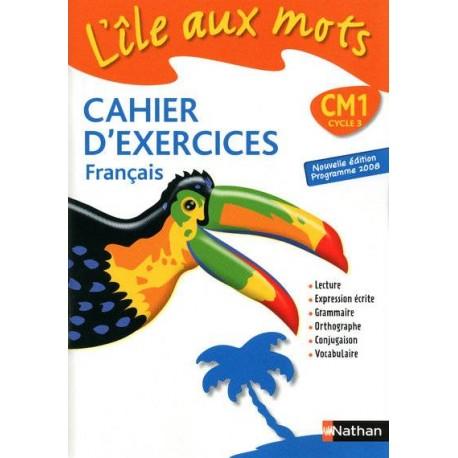 La nouvelle île aux mots CM1 - Cahier d'exercices - 2010 - Nathan
