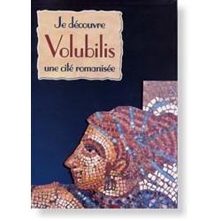 Je decouvre Volubilis - Une cité romanisée - 6e - CEA
