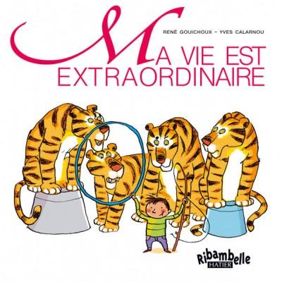 Ma vie est extraordinaire - Ribambelle CP - Série verte - Album 1 - Hatier