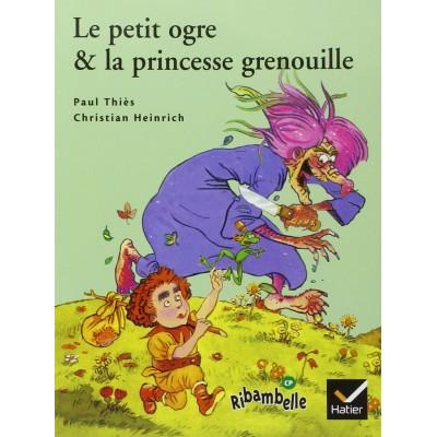 Le Petit Ogre et la princesse grenouille - Ribambelle CP - Série verte - Album 5 - Hatier