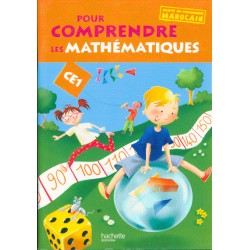 Pour comprendre les maths CE1 - Adapté au programme Marocain - 2010 - Hachette