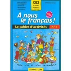A nous le français ! CE2 - Cahier N°1 - Sedrap