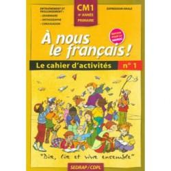 A nous le français ! CM1 - Cahier N°1 - Sedrap