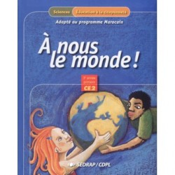 A nous le monde ! CE2 - Manuel - Spécial Maroc - Sedrap