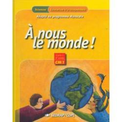 A nous le monde ! CM1 - Manuel - Spécial Maroc - Sedrap